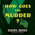 How Goes the Murder?: The Tim Corrigan Mysteries, Book 4 Audiobook by Ellery Queen Narrated by Robert Fass
