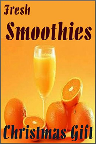 smoothies ( Christmas gift ): Christmas special gift for people around the world, enjoy Christmas with best smoothies by Lily McDonald