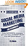 SOCIAL MEDIA: MARKETING SUCCESSFULLY (w/ Bonus Content!): using PROVEN strategies & processes!  gain more FOLLOWERS & SALES From ANY Social Network (Social ... Marketing, Instagram, Youtube, Marketing)
