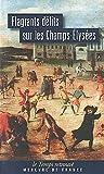 Flagrants délits sur les Champs-Élysées: Les dossiers de police du gardien Federici (1777-1791)