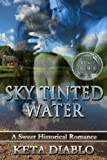 Sky Tinted Water ((Sweet Historica/Mystery/Suspense))