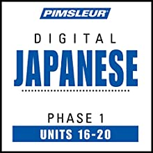 Japanese Phase 1, Unit 16-20: Learn to Speak and Understand Japanese with Pimsleur Language Programs Audiobook by  Pimsleur Narrated by  Pimsleur