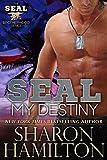 SEAL My Destiny: SEAL Brotherhood #5 (SEAL Brotherhood Series Book 6)