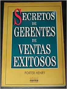 Secretos De Gerentes De Ventas Exitosos: Porter Henry: 9789580431701