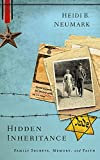 img - for Hidden Inheritance: Family Secrets, Memory, and Faith book / textbook / text book