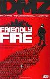 Dmz TP Vol 04 Friendly Fire