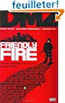 DMZ: Friendly Fire - VOL 04