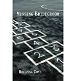 img - for [ MISSING BRIDEGROOM ] By Cone, Breanna ( Author) 2012 [ Paperback ] book / textbook / text book