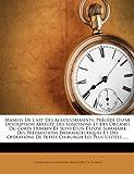 img - for Manuel De L'art Des Accouchements: Pr c d  D'une Description Abr g e Des Fonctions Et Des Organes Du Corps Humain Et Suivi D'un Expos  Sommaire Des ... Les Plus Usit es...... (French Edition) book / textbook / text book