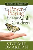 The Power of Praying® for Your Adult Children Book of Prayers (The Power of Praying)