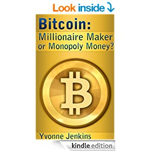 Bitcoin: Millionare maker or monopoly money?