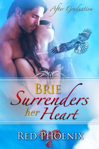 Brie Surrenders her Heart (After Graduation, #8) by Red Phoenix