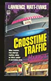 Crosstime Traffic (0345373952) by Watt-Evans, Lawrence