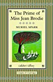 Muriel Spark The Prime of Miss Jean Brodie (Collectors Library)