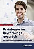 Image de Das Insider-Dossier: Brainteaser im Bewerbungsgespräch: 140 Übungsaufgaben für den Eins