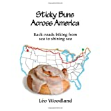 Sticky Buns Across America: Back-Roads Biking from Sea to Shining Seaby L O Woodland