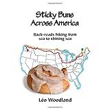 Sticky Buns Across America: Back-roads biking from sea to shining seaby L�o Woodland