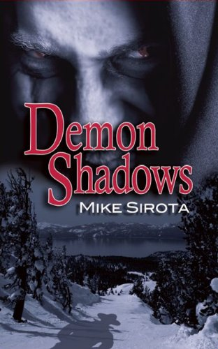 Kindle Nation Daily Bargain Book Alert! Mike Sirota&#8217;s Horror Story, DEMON SHADOWS &#8211; Now Just 99 Cents on Kindle!