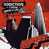 Break in Life by Addiction Crew (2005-05-18)