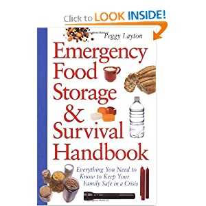 Emergency Food Storage & Survival Handbook: Everything You Need to Know to Keep Your Family Safe in a Crisis [Paperback]