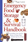 Peggy Layton Emergency Food Storage & Survival Handbook: Everything You Need to Know to Keep Your Family Safe in a Crisis
