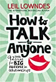 How to Talk to Anyone: 92 Little Tricks For Big Success In Relationships Review