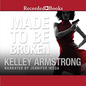 Made to Be Broken: Nadia Stafford, Book 2 | [Kelley Armstrong]