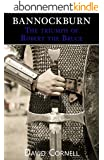 Bannockburn: The triumph of Robert the Bruce (English Edition)