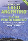 img - for Manual del Lago Argentino & Glaciar Perito Moreno book / textbook / text book