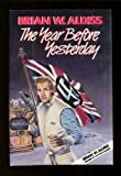 The Year Before Yesterday: A Novel in Three Acts (0531150402) by Aldiss, Brian Wilson