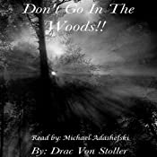 Don't go in the Woods | [Drac Von Stoller]