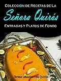 Entradas y Platos De Fondo: Coleccion De Recetas de la Se�ora Quir�s (Spanish Edition)