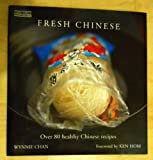 img - for Fresh Chinese: Over 80 Healthy Chinese Recipes book / textbook / text book