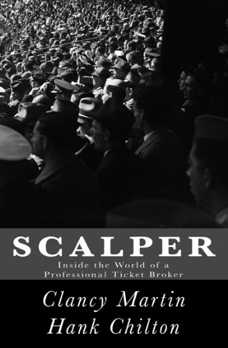 Scalper: Inside the World of a Professional Ticket Broker (Kindle Single)
