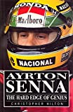 AYRTON SENNA, THE HARD EDGE OF GENIUS
