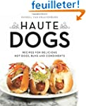 Haute Dogs: Recipes for Delicious Hot...