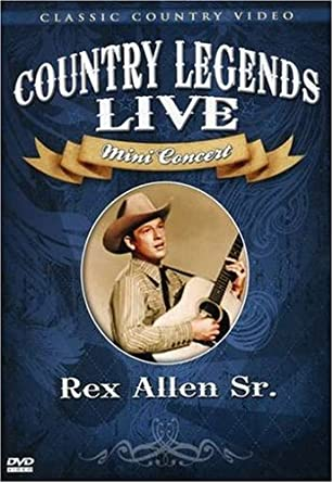 Rex Allen, Sr.: Country Legends Live Concert