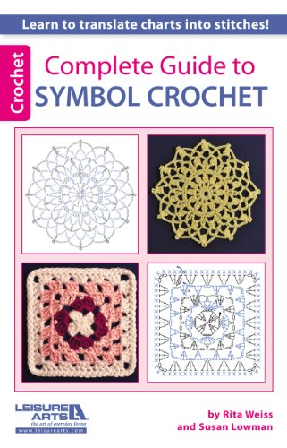 Complete Guide to Symbol Crochet [Weiss, Rita - Lowman, Susan] (Tapa Blanda)