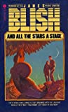 And All The Stars A Stage (038000013X) by James Blish