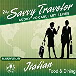 The Savvy Traveler: Italian Food & Dining |  Audio-Forum