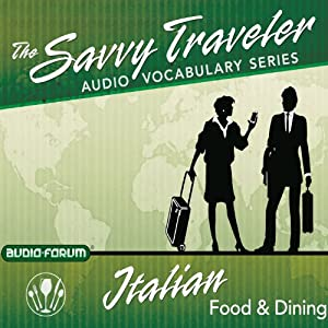 The Savvy Traveler: Italian Food & Dining | [Audio-Forum]