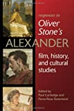 Responses to Oliver Stones Alexander: Film, History, and Cultural Studies (Wisconsin Studies in Classics)