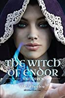 The Witch of Endor: Vampires (Volume 1)