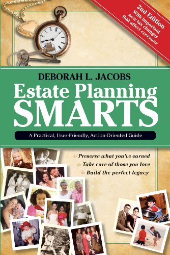 Estate Planning Smarts: A Practical, User-Friendly,...