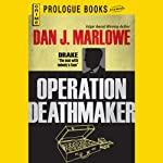 Operation Deathmaker (       UNABRIDGED) by Dan J. Marlowe Narrated by Adam Epstein