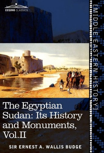 The Egyptian Sudan (in two volumes), Vol. II: Its History and Monuments