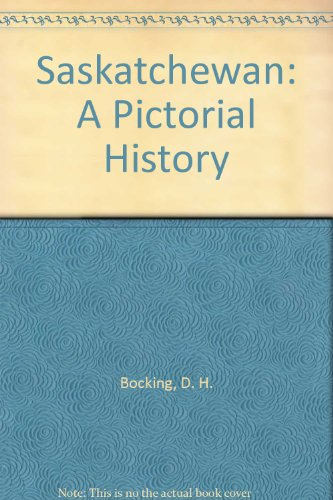 Saskatchewan: A Pictorial History