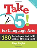img - for Take Five! for Language Arts: 180 bell-ringers that build critical thinking skills (Maupin House) book / textbook / text book