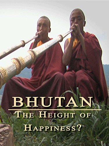 Bhutan: The Height of Happiness