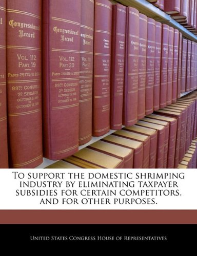 To support the domestic shrimping industry by eliminating taxpayer subsidies for certain competitors, and for other purposes.